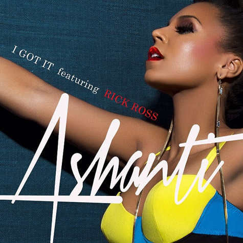 "New Music: Ashanti Featuring Rick Ross ""I Got It"""