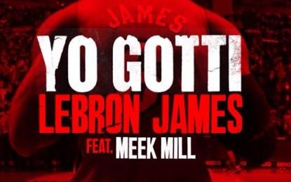 "New Music: Yo Gotti & Meek Mill ""Lebron James"" Remix (Audio)"