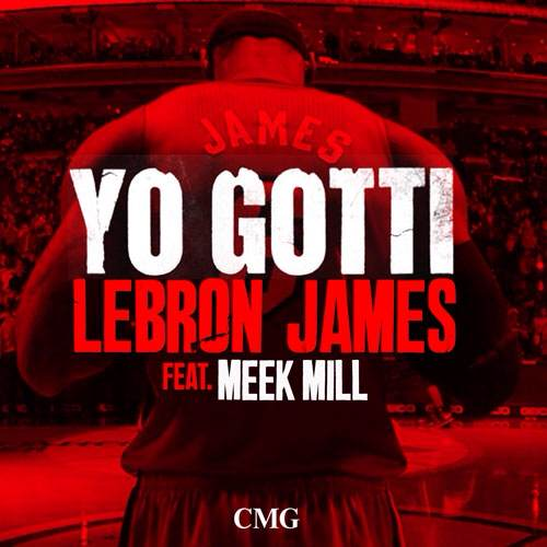 "New Music: Yo Gotti & Meek Mill ""Lebron James"" Remix (Audio)"